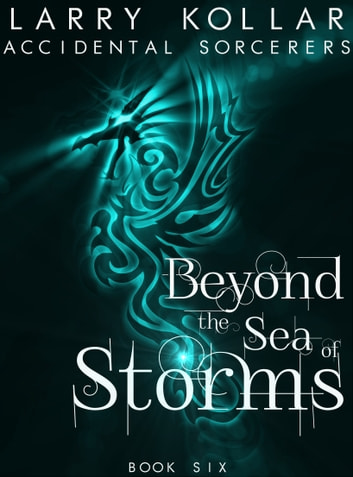 Beyond the Sea of Storms ebook by Larry Kollar