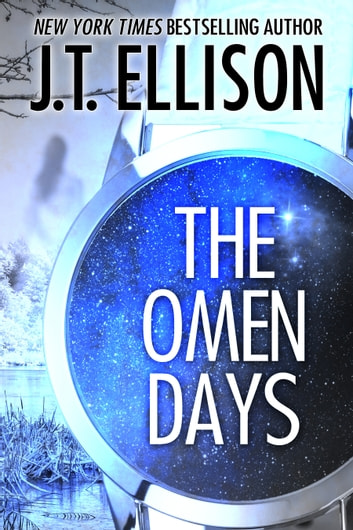 The Omen Days - A Ghost Story ebook by J.T. Ellison