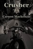 Crusher ebook by Carson Mackenzie