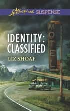 Identity - Classified ebook by Liz Shoaf
