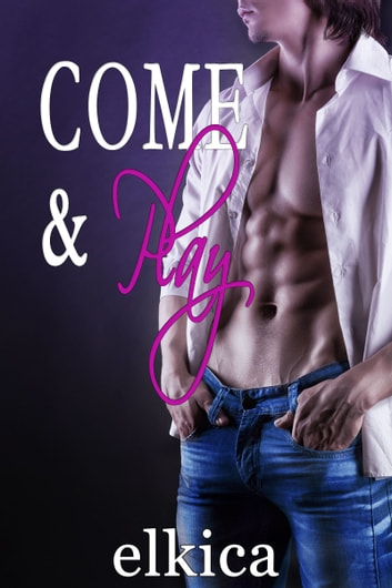 Come & Play ebook by Elkica