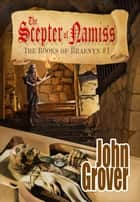 The Scepter of Namiss ebook by John Grover