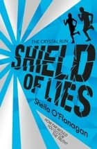 Crystal Run: Shield of Lies - Book 2 ebook by Sheila O'Flanagan