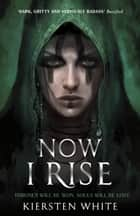 Now I Rise ebook by