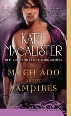 Much Ado About Vampires ebook by Katie Macalister