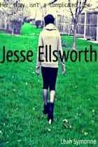 Jesse Ellsworth eBook by Leah Symonne