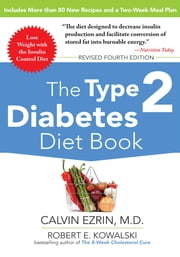 The Type 2 Diabetes Diet Book, Fourth Edition ebook by Calvin Ezrin,Robert Kowalski