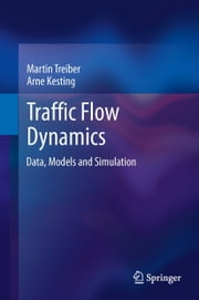 Traffic Flow Dynamics - Data, Models and Simulation ebook by Martin Treiber,Arne Kesting,Martin Treiber,Christian Thiemann