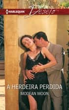 A herdeira perdida ebook by Modean Moon