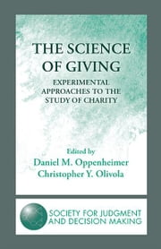 The Science of Giving - Experimental Approaches to the Study of Charity ebook by Daniel M. Oppenheimer,Christopher Y. Olivola