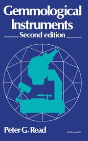 Gemmological Instruments: Their Use and Principles of Operation ebook by Read, Peter G