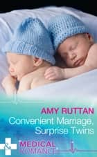 Convenient Marriage, Surprise Twins (Mills & Boon Medical) ebook by Amy Ruttan