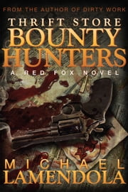 Thrift Store Bounty Hunters ebook by Michael Lamendola