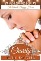Charity - Amish Romance ebook by Ruth Hartzler