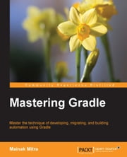 Mastering Gradle ebook by Mainak Mitra