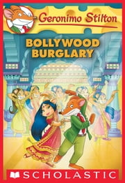 Bollywood Burglary (Geronimo Stilton #65) ebook by Geronimo Stilton