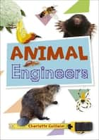 Reading Planet KS2 - Animal Engineers - Level 1: Stars/Lime band ebook by Charlotte Guillain