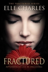 Fractured - Fractured, #1 ebook by Elle Charles