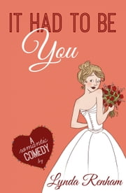 It Had to Be You (Comedy Romance) ebook by Lynda Renham