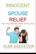 Innocent Spouse Relief ebook by Alan Goldstein