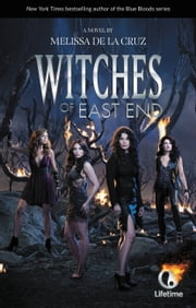 Witches of East End ebook by Melissa de la Cruz