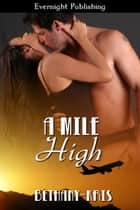 A Mile High ebook by Bethany-Kris