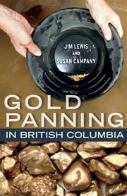Gold Panning in British Columbia ebook by Jim Lewis,Susan Campany