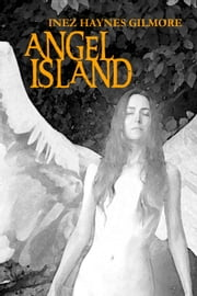 Angel Island - (Annotated) ebook by Inez Haynes Gillmore,Ron Miller