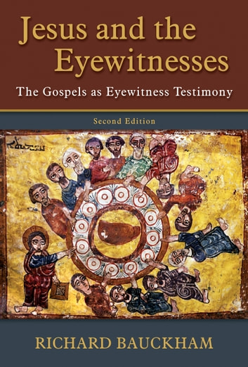 Jesus and the eyewitnesses ebook by richard bauckham 9781467446808 jesus and the eyewitnesses the gospels as eyewitness testimony ebook by richard bauckham fandeluxe Images