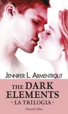 The Dark Elements - La trilogia - Caldo come il fuoco | Freddo come la pietra | Lieve come un respiro ebook by Jennifer L. Armentrout