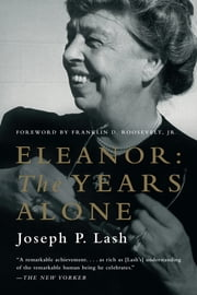 Eleanor: The Years Alone ebook by Joseph P. Lash