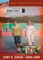 Double Fault ebook by Jerry B. Jenkins, Chris Fabry