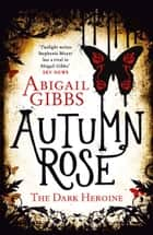 Autumn Rose (The Dark Heroine, Book 2) ebook by