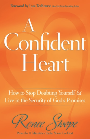Confident Heart, A - Learning to Live in the Power of God's Promises ebook by Renee Swope