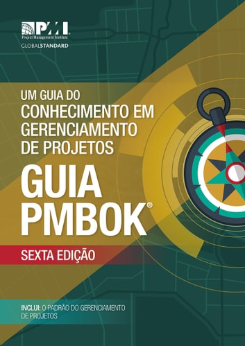 A Guide to the Project Management Body of Knowledge (PMBOK® Guide)–Sixth Edition (BRAZILIAN PORTUGUESE) eBook by Project Management Institute