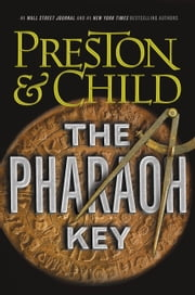 The Pharaoh Key ebook by Lincoln Child, Douglas Preston