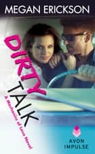 Dirty Talk - A Mechanics of Love Novel ebook by Megan Erickson