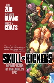 Skullkickers Vol. 6: Infinite Icons Of The Endless Epic ebook by Jim Zubkavich,Edwin Huang