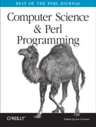 Computer Science & Perl Programming - Best of The Perl Journal ebook by Jon Orwant