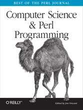 Computer Science & Perl Programming - Best of The Perl Journal ebook by Orwant