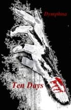 Ten Days ebook by Dymphna