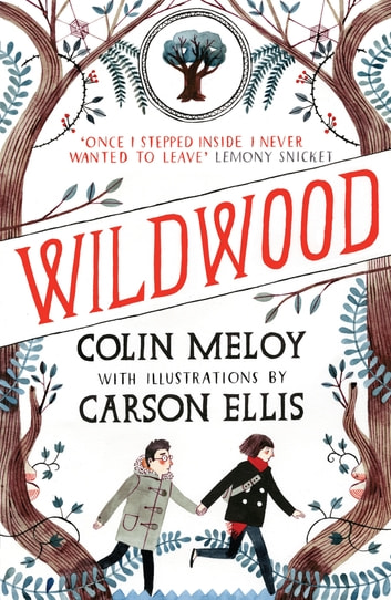 Wildwood - The Wildwood Chronicles, Book I ebook by Colin Meloy