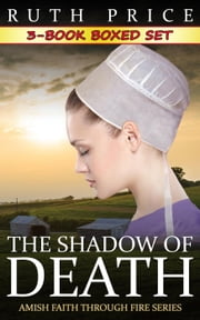 The Shadow of Death 3-Book Boxed Set Bundle - The Shadow of Death (Amish Faith Through Fire), #4 ebook by Kobo.Web.Store.Products.Fields.ContributorFieldViewModel
