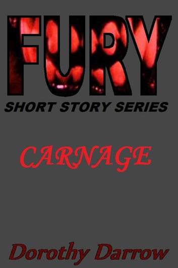 Carnage (Fury Short Story Series) ebook by Dorothy Darrow