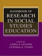 Handbook of Research in Social Studies Education ebook by Linda S. Levstik,Cynthia A. Tyson