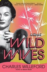Wild Wives ebook by Charles Willeford