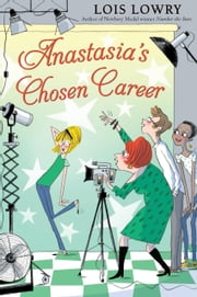 Anastasia's Chosen Career ebook by Lois Lowry