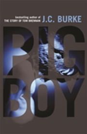 Pig Boy ebook by J.C. Burke