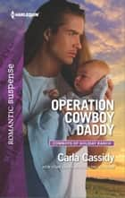 Operation Cowboy Daddy ebook by Carla Cassidy