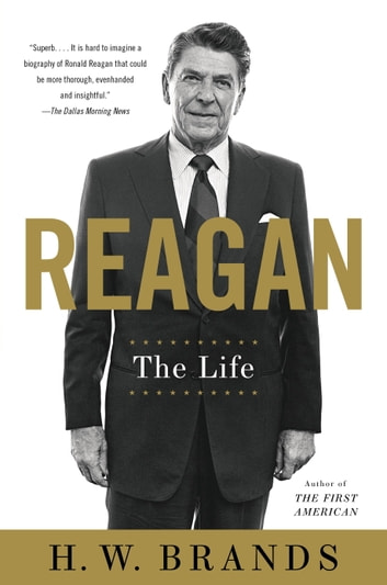 Reagan - The Life ebook by H. W. Brands